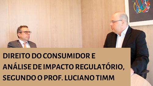 VÍDEO: Direito do Consumidor e Análise de Impacto Regulatório, segundo o Prof. Luciano Timm